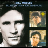 Bill Medley: 100%/Soft and Soulful [Digipak] *