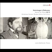 Hommage à Debussy, Vol. 4: Works for Piano - Children's Corner; Etudes Serie I & II et al. / Julia Dahlkvist, piano