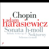 Chopin: Sonata in B minor; Ballade in A flat major, Op. 47; Nocturne in C sharp minor / Adam Harasiewicz, piano