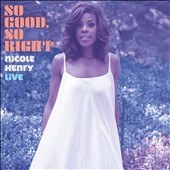 Nicole Henry (Jazz Vocals): So Good, So Right: Nicole Henry Live [Digipak] *
