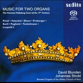 Music for Two Organs / Priuli, Valentini, Ebner, Froberger, Felician, Kerll, Poglietti, Techelmann / David Blunden and Johannes Strobl, organ