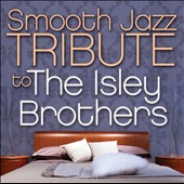 Various Artists: Smooth Jazz Tribute To The Isley Brothers