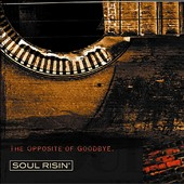 Soul Risin': Opposite of Goodbye