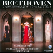Beethoven: Triple Concerto, Op. 56; Trio, Op. 1, No. 1 / Martin West, San Francisco Ballet Orchestra; Claremont Trio