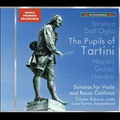 The Pupils of Tartini - Sonatas for violin & basso continuo by Stratico, Dall'Oglio, Nazari, Gobbi, Nardini / Crtomir Siskovic, violin; Luca Ferrini, harpsichord