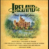 The Castleglen Singers: Ireland: That Special Place