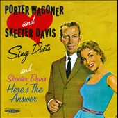 Porter Wagoner/Skeeter Davis: Sing Duets/Here's the Answer