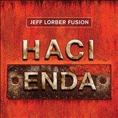 The Jeff Lorber Fusion: Hacienda [Digipak]