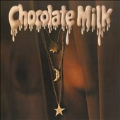 Chocolate Milk: Comin'