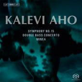 Kalevi Aho: Symphony No. 15; Double Bass Concerto; Minea / Eero Munter, double bass