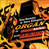 David Ellington/Dan Baraszu: Organ Trio [Slipcase]