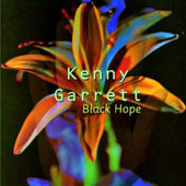 Kenny Garrett: Black Hope [Limited Edition] [Remastered]
