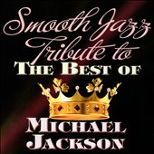 Various Artists: Smooth Jazz Tribute to the Best of Michael Jackson