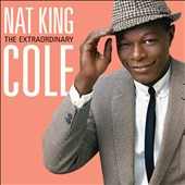 Nat King Cole: Extraordinary [Deluxe Edition] [Digipak] *