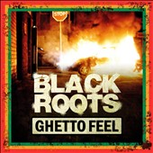 Black Roots: Ghetto Feel