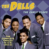 The Dells: The  Early Years: The Complete Singles As & Bs 1954-62