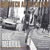 Bob Merrill: Catch As Catch Can [Digipak]