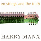 Harry Manx: 20 Strings and the Truth [Digipak]