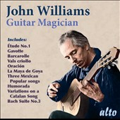 Guitar Magician - Granados: Etude No. 1; Gavotte; Barcarolle; Vals criollo; La Maya de Goya; Humorada; Variations on a Catalan Song; Bach: Suite No. 3 / John Williams, guitar