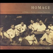 Ara Topouzian: Homage: A Tribute to Detroit Armenian Musicians [Digipak] *