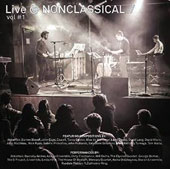 Live at Nonclassical, Vol. 1 - works by Bloom, Cage, Cowell, de Wardener, Sciarrino, Maric, Waits, Turnage et al. / various artists
