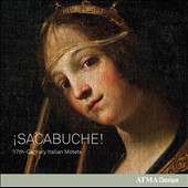 Sacabuche!: 17th-Century Italian Motets