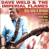 Dave Weld/Dave Weld & the Imperial Flames: Slip into a Dream *