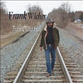 Frank Wicher: Train Outta Hell