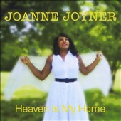 Joanne Joyner: Heaven Is My Home