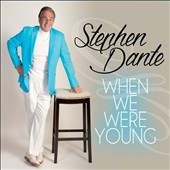 Stephen Dante: When We Were Young