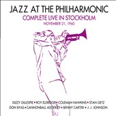 Jazz at the Philharmonic: Complete Live in Stockholm 1960 *
