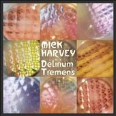 Mick Harvey: Delirium Tremens [Slipcase] *