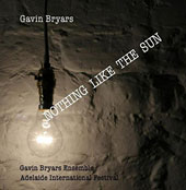 Gavin Bryars (b.1943): Nothing Like The Sun, Sonnets Set to Music / Gavin Bryars Ensemble
