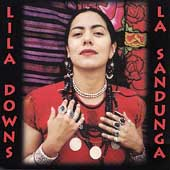Lila Downs: La Sandunga [Bonus Tracks]