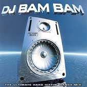 DJ Bam Bam: Ultimate Hard Hittin' Dance Mix [PA]