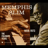 Memphis Slim: The Folkways Years: 1959-1973