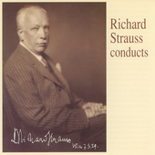 Richard Strauss conducts - Mozart, Wagner, Strauss, et al