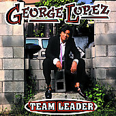 George Lopez (Comedian): Team Leader [PA]