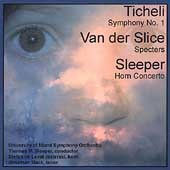 Ticheli, Van der Slice, Sleeper: Orchestral Works