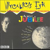 Wreckless Eric: Almost A Jubilee: 25 Years At The BBC (with Gaps)