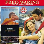 Fred Waring: To You Forever/In Concert