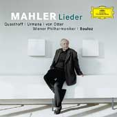 Mahler: Lieder / Otter, Quasthoff, Urmana, Boulez, Vienna PO