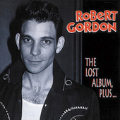 Robert Gordon: Lost Album Plus