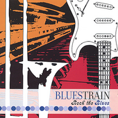 Bluestrain: Rock the Blues