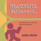 Judee Regan: Meaningful Retirement