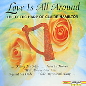 Claire Hamilton: Love Is All Around: Celtic Harp of Claire Hamilton