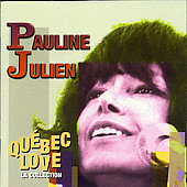 Pauline Julien: Quebec Love (La Collection) *