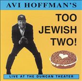 Avi Hoffman: Too Jewish Two!