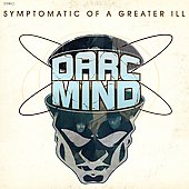 Darc Mind: Symptomatic of a Greater Ill