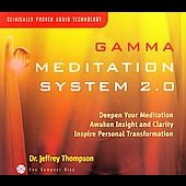 Jeffrey D. Thompson: Gamma Meditation System 2.0